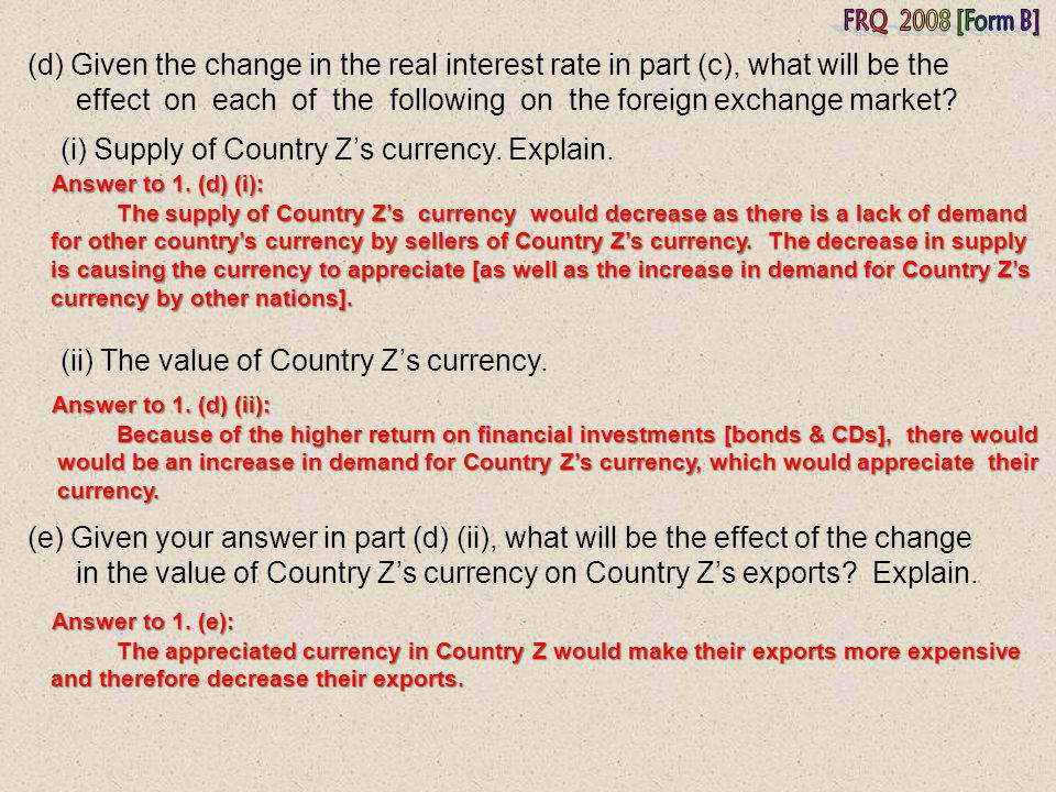 FRQ 2008 [Form B] (d) Given the change in the real interest rate in part (c), what will be the.